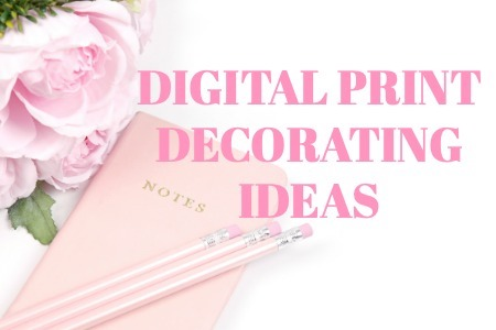 DIGITAL PRINT DECORATING IDEAS