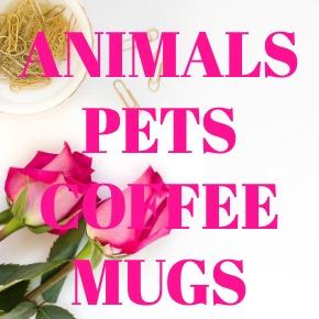 COFFEE MUGS ANIMALS PETS