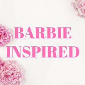 BARBIE INSPIRED