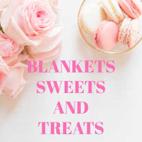 BLANKETS SWEETS AND TREATS