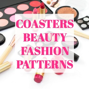 COASTERS BEAUTY FASHION PATTERNS