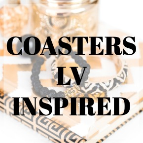COASTERS LV INSPIRED