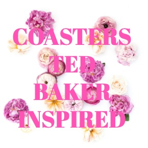 COASTERS TED BAKER INSPIRED