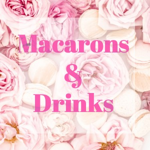 MACARONS AND DRINKS