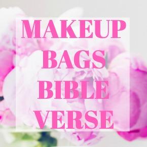 MAKEUP BAGS BIBLE VERSE AND INSPIRATIONAL