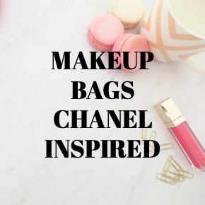 MAKEUP BAGS CHANEL INSPIRED