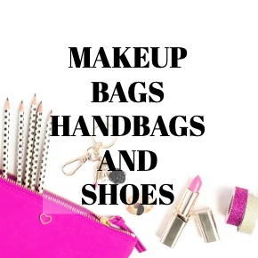 MAKEUP BAGS HANDBAGS AND SHOES