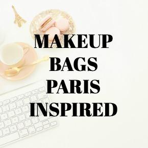 MAKEUP BAGS PARIS INSPIRED