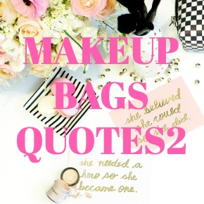 MAKEUP BAGS QUOTES2