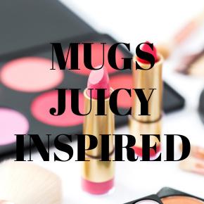 COFFEE MUGS JUICY INSPIRED