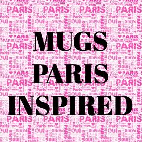 COFFEE MUGS PARIS INSPIRED