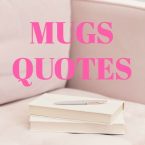 COFFEE MUGS QUOTES