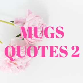 COFFEE MUGS QUOTES 2