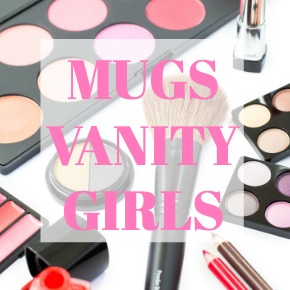 COFFEE MUGS VANITY GIRLS
