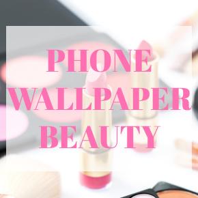 PHONE WALLPAPER BEAUTY