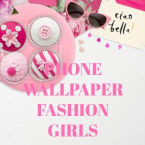 PHONE WALLPAPER FASHION GIRLS