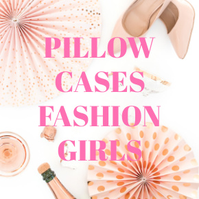 PILLOW CASES FASHION GIRLS