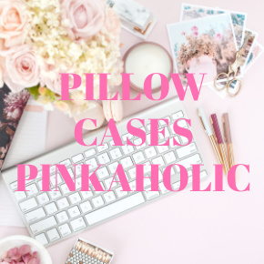 PILLOW CASES PINKAHOLIC