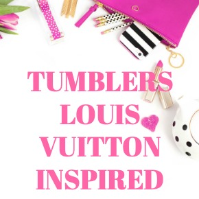TUMBLERS LOUIS VUITTON INSPIRED