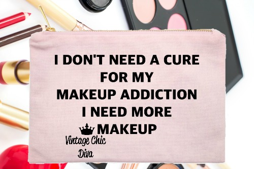 I Don't Need A Cure For My Makeup Addiction Pink-