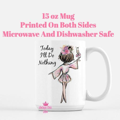 Today I'll Do Nothing Girl1 Coffee Mug-