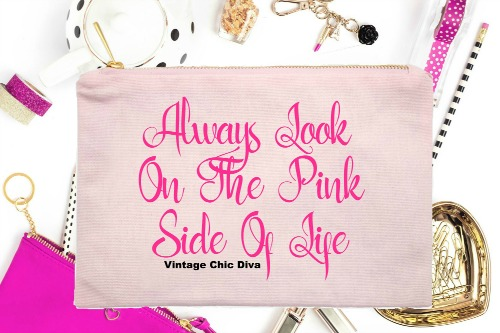 Always Look On The Pink Side Of Life Pink-