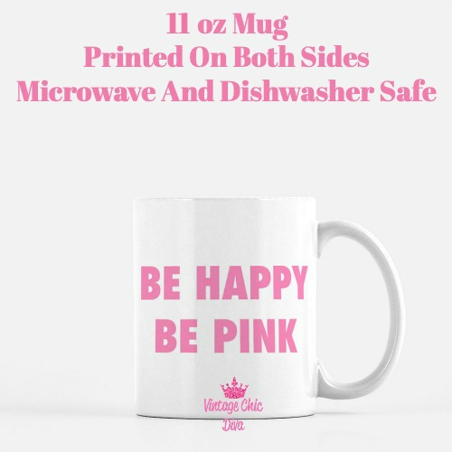 Be Happy Be Pink Coffee Mug-