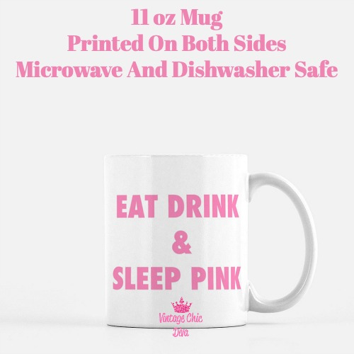 Eat Drink Sleep Pink Coffee Mug-