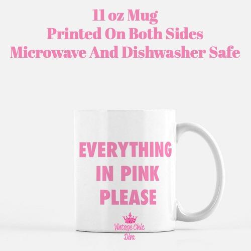 Everything In Pink Please Coffee Mug-