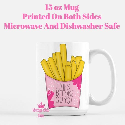 Fries Before Guys Coffee Mug-