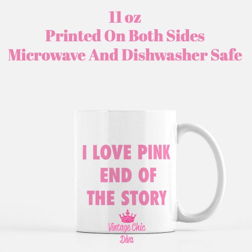 I love Pink End Of The Story Coffee Mug-