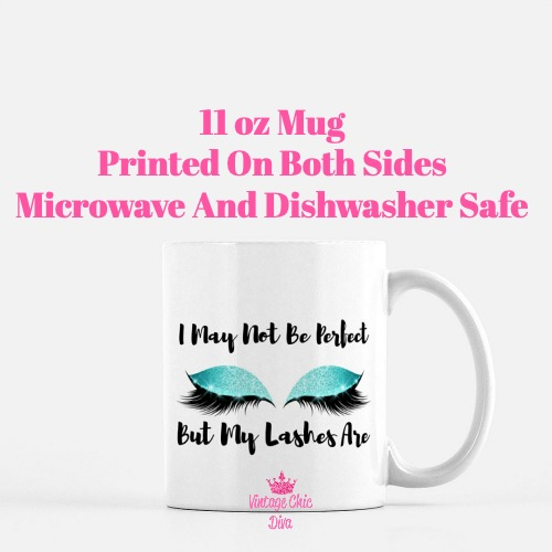 I May Not Be Perfect Lashes1 Coffee Mug-