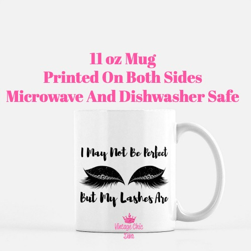 I May Not Be Perfect Lashes2 Coffee Mug-
