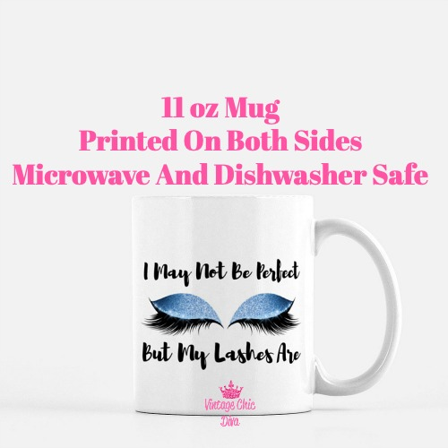 I May Not Be Perfect Lashes3 Coffee Mug-
