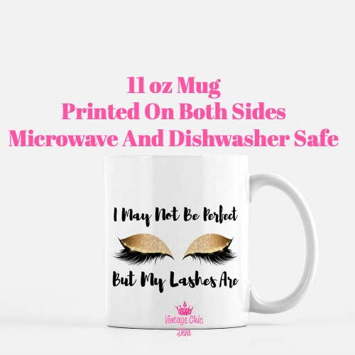 I May Not Be Perfect Lashes4 Coffee Mug-