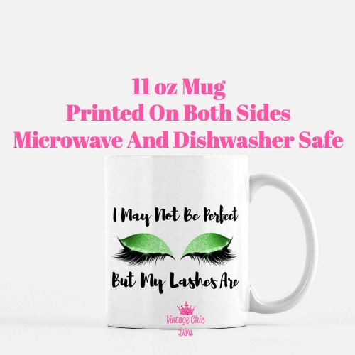 I May Not Be Perfect Lashes5 Coffee Mug-