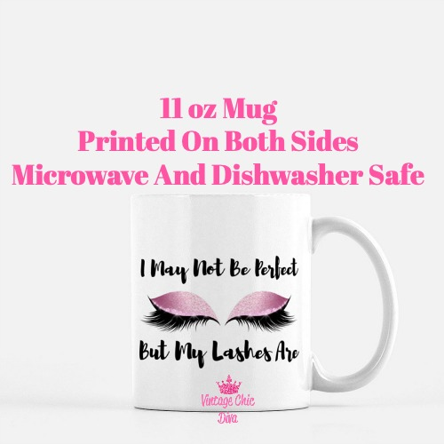 I May Not Be Perfect Lashes6 Coffee Mug-