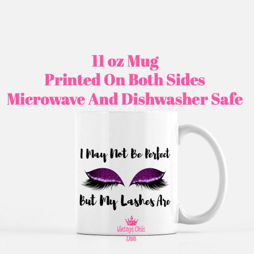 I May Not Be Perfect Lashes7 Coffee Mug-