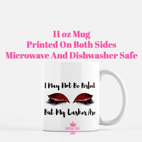 I May Not Be Perfect Lashes8 Coffee Mug-