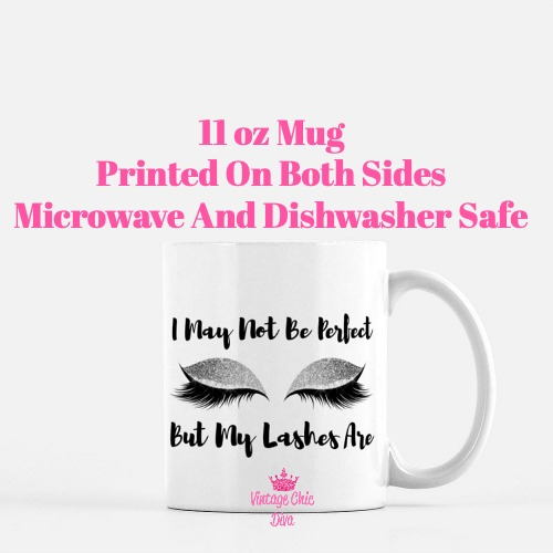 I May Not Be Perfect Lashes9 Coffee Mug-