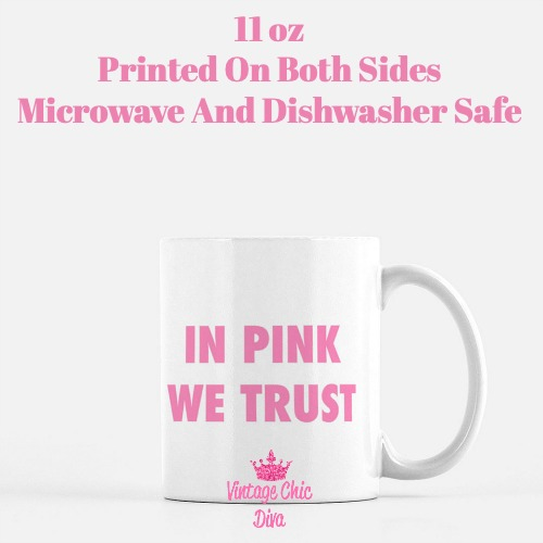 In Pink We Trust Coffee Mug-