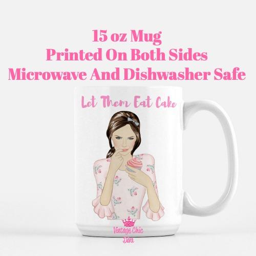 Let Them Eat Cake Girl4 Coffee Mug-