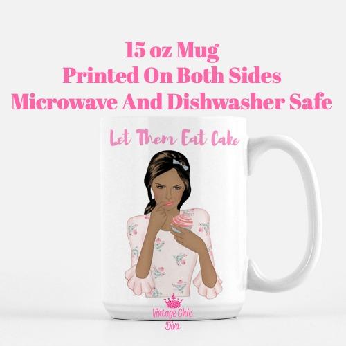 Let Them Eat Cake Girl6 Coffee Mug-