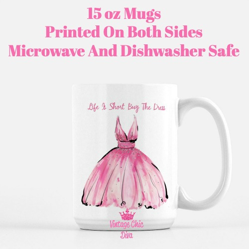 Life Is Short Buy The Dress Pink Coffee Mug-