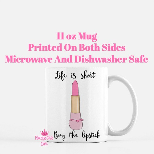 Life Is Short Buy The Lipstick1 Coffee Mug-