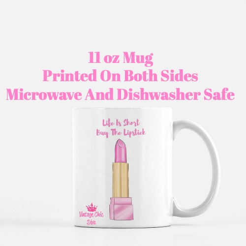 Life Is Short Buy The Lipstick2 Coffee Mug-