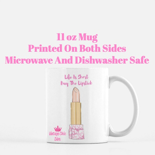 Life Is Short Buy The Lipstick3 Coffee Mug-