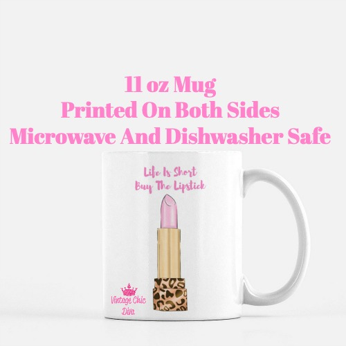 Life Is Short Buy The Lipstick4 Coffee Mug-