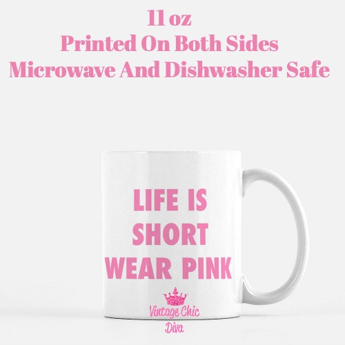 Life Is Short Wear Pink Coffee Mug-
