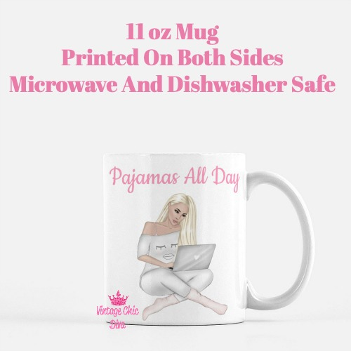 Pajamas All Day Girl1 Coffee Mug-